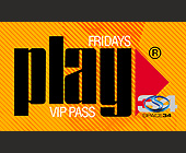 Fridays Play at Club Space - tagged with vip pass