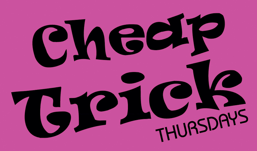 Cheap Trick Thursdays
