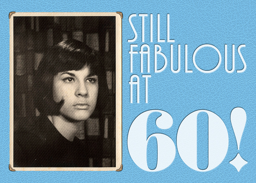 Still Fabulous at 60!