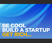 Be Cool Build a Startup Get Rich - tagged with abstract background