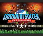 Carnaval Soccer 5 vs 5 Challenge - Sports Fans Graphic Designs