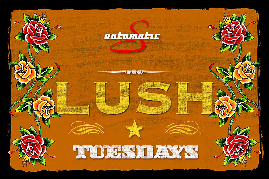 Lush Tuesdays at Automatic Slims