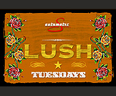 Lush Tuesdays at Automatic Slims - 1500x1000 graphic design