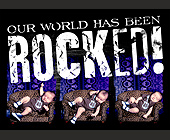 Our World Has Been Rocked - Music Industry Graphic Designs