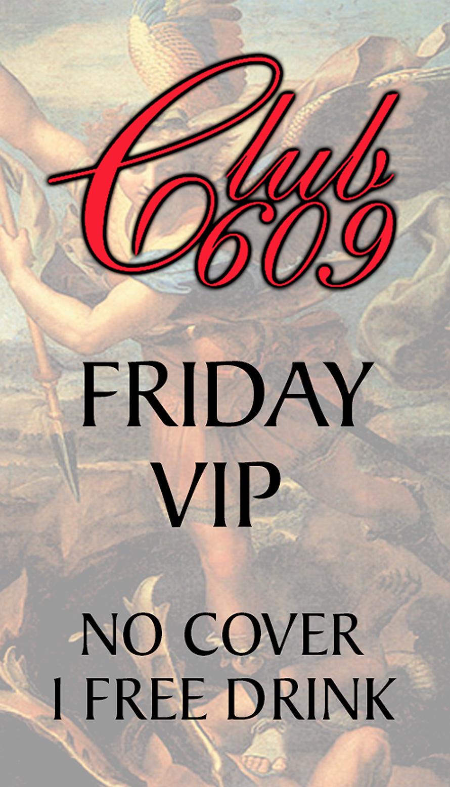 Club 609 Coconut Grove VIP Friday