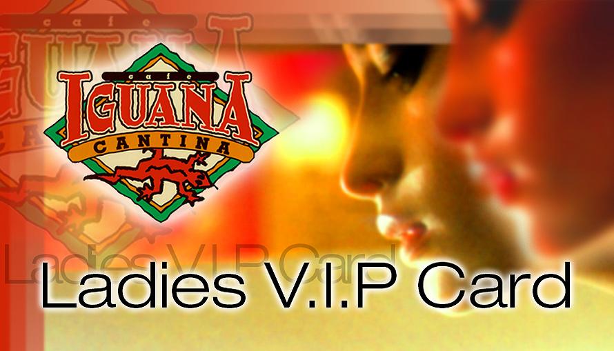 Cafe Iguana Cantina Ladies VIP Pass